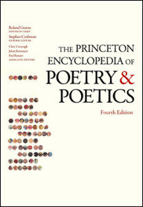The Princeton Encyclopedia of Poetry and Poetics (4th Edition)